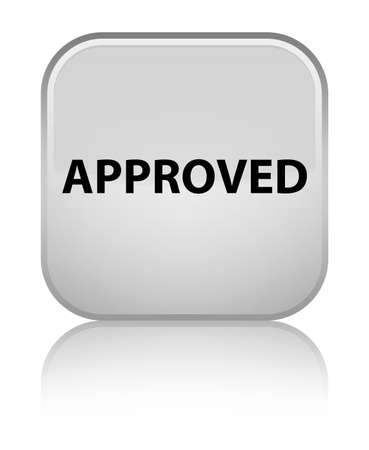 Approved isolated on special white square button reflected abstract illustration