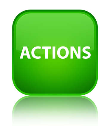 Actions isolated on special green square button reflected abstract illustration