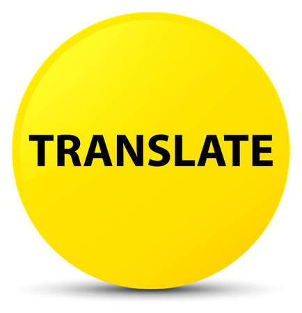 Translate isolated on yellow round button abstract illustration