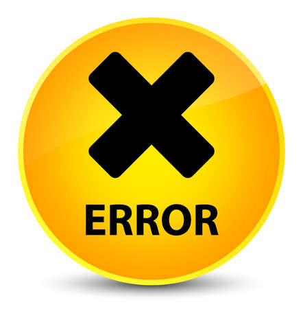 negative: Error (cancel icon) isolated on elegant yellow round button abstract illustration