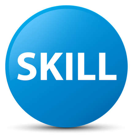 Skill isolated on cyan blue round button abstract illustration Stock Photo