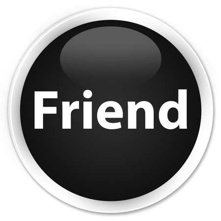 Friend isolated on premium black round button abstract illustration Reklamní fotografie