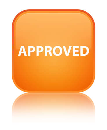 Approved isolated on special orange square button reflected abstract illustration