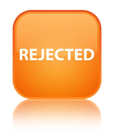 Rejected isolated on special orange square button reflected abstract illustration