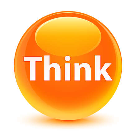 Think isolated on glassy orange round button abstract illustration