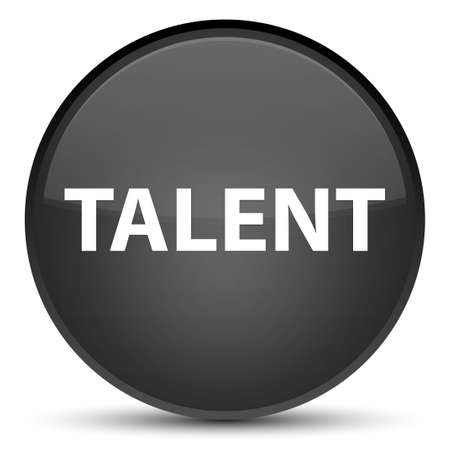 Talent isolated on special black round button abstract illustration