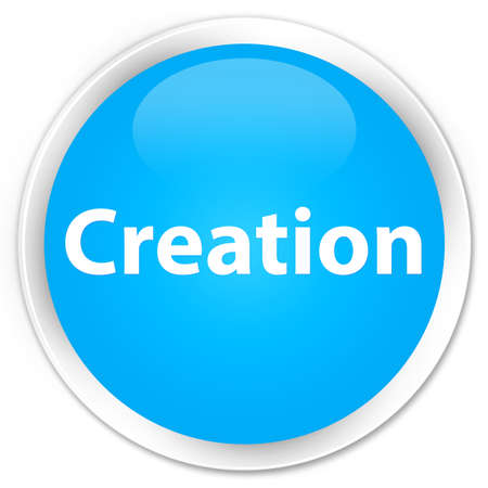 Creation isolated on premium cyan blue round button abstract illustration