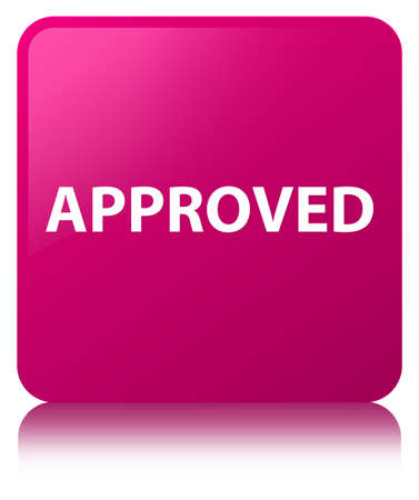 Approved isolated on pink square button reflected abstract illustration