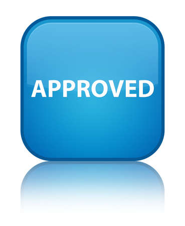 Approved isolated on special cyan blue square button reflected abstract illustration