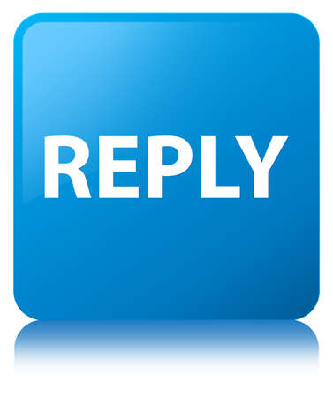 Reply isolated on cyan blue square button reflected abstract illustration