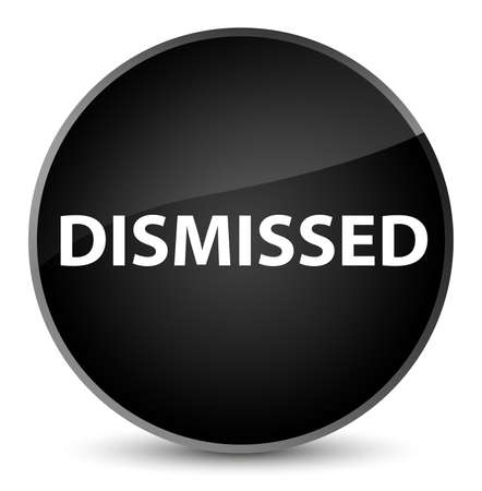 Dismissed isolated on elegant black round button abstract illustration Stock Photo