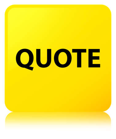 Quote isolated on yellow square button reflected abstract illustration Stock Photo
