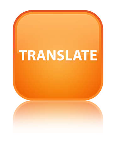 Translate isolated on special orange square button reflected abstract illustration