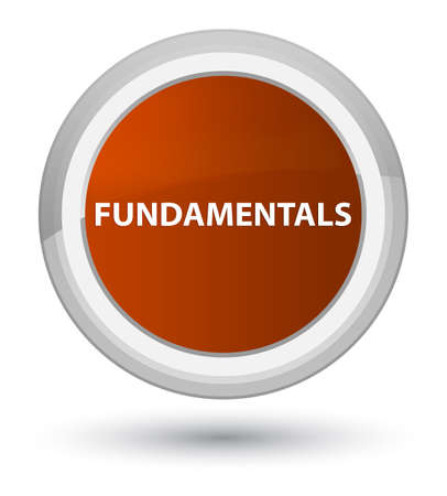 Fundamentals isolated on prime brown round button abstract illustration