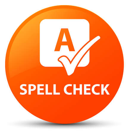 Spell check isolated on orange round button abstract illustration