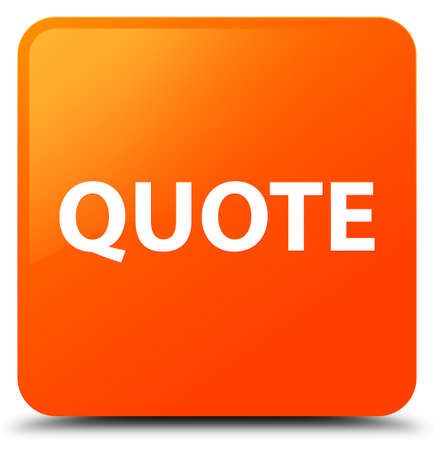 Quote isolated on orange square button abstract illustration