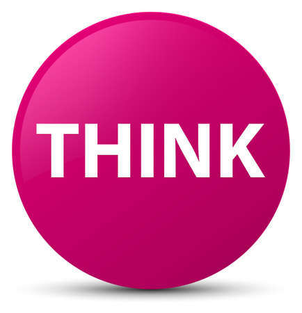 Think isolated on pink round button abstract illustration