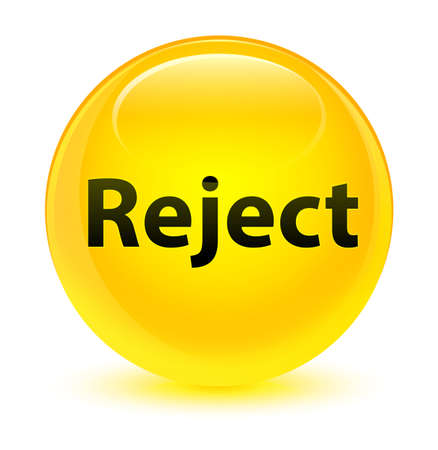 Reject isolated on glassy yellow round button abstract illustration