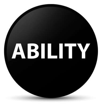 Ability isolated on black round button abstract illustration Stock Photo