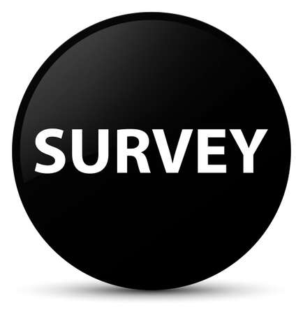 Survey isolated on black round button abstract illustration