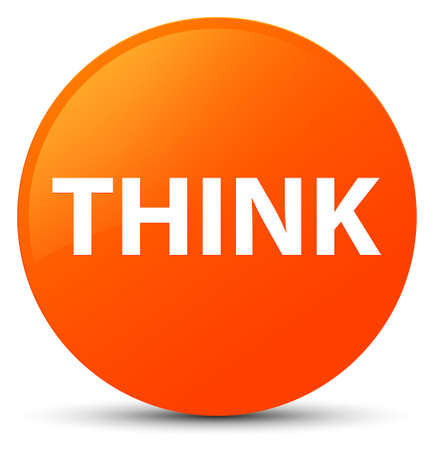 Think isolated on orange round button abstract illustration Stok Fotoğraf