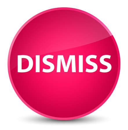 Dismiss isolated on elegant pink round button abstract illustration