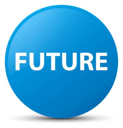 Future isolated on cyan blue round button abstract illustration Stock Photo