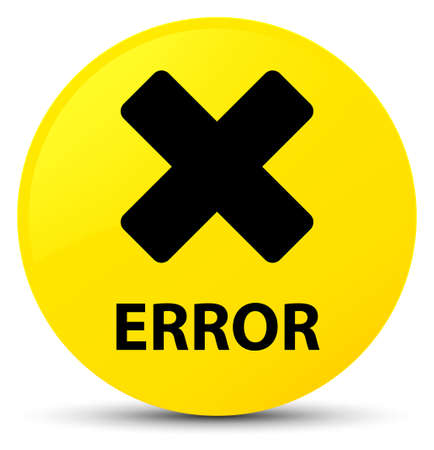 Error (cancel icon) isolated on yellow round button abstract illustration