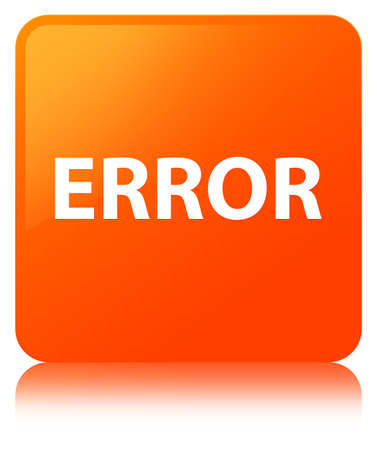 Error isolated on orange square button reflected abstract illustration Stock Photo