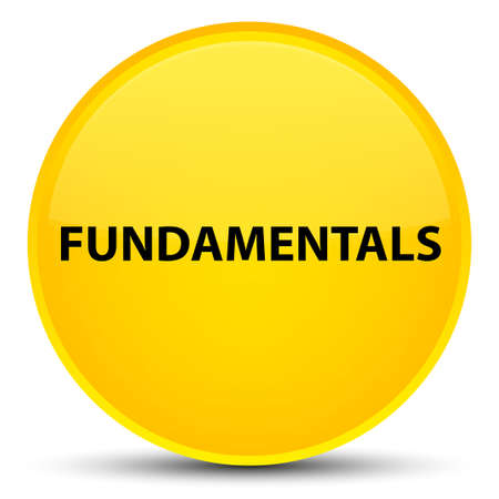 Fundamentals isolated on special yellow round button abstract illustration