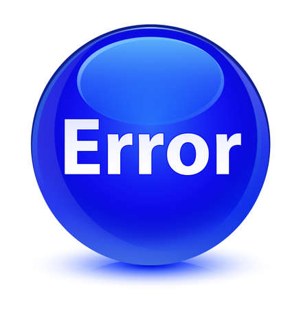 Error isolated on glassy blue round button abstract illustration