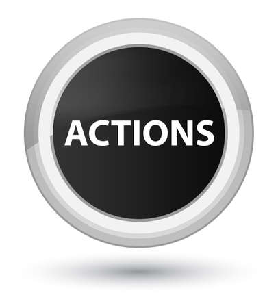 Actions isolated on prime black round button abstract illustration