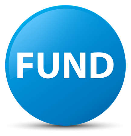 Fund isolated on cyan blue round button abstract illustration