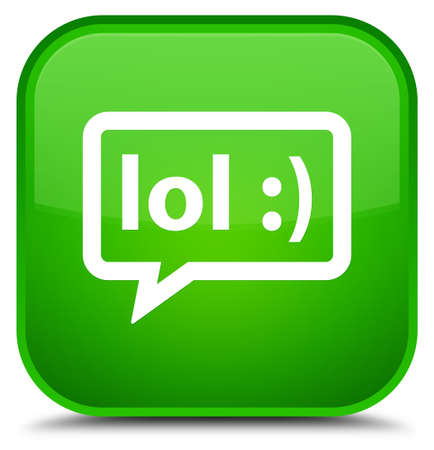 laugh out loud: LOL bubble icon isolated on special green square button abstract illustration