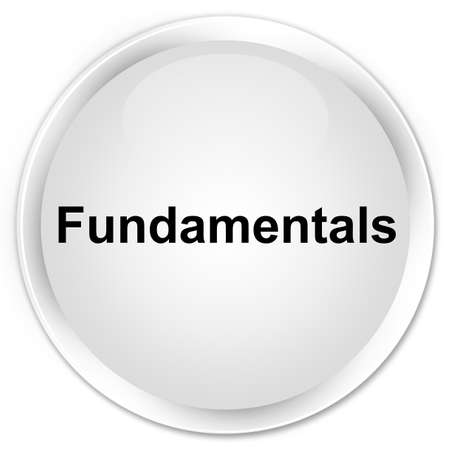 Fundamentals isolated on premium white round button abstract illustration Stock Photo