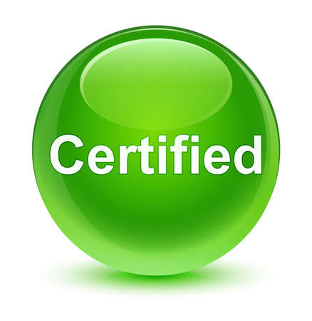 Certified isolated on glassy green round button abstract illustration Stock Photo