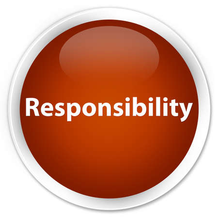 Responsibility isolated on premium brown round button abstract illustration