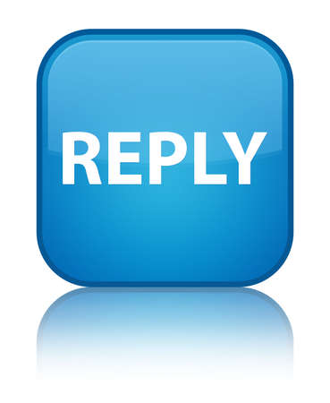 Reply isolated on special cyan blue square button reflected abstract illustration Stock Photo