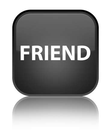 Friend isolated on special black square button reflected abstract illustration
