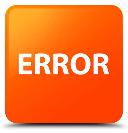 Error isolated on orange square button abstract illustration Stock Photo
