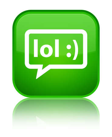 laugh out loud: LOL bubble icon isolated on special green square button reflected abstract illustration