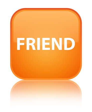 Friend isolated on special orange square button reflected abstract illustration