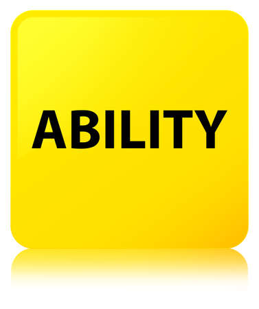 Ability isolated on yellow square button reflected abstract illustration