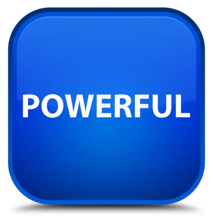 Powerful isolated on special blue square button abstract illustration
