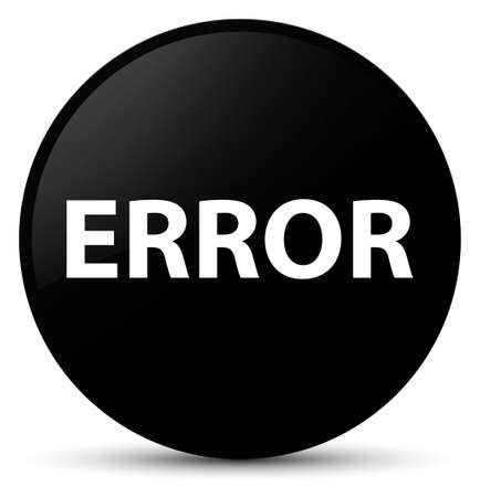 Error isolated on black round button abstract illustration