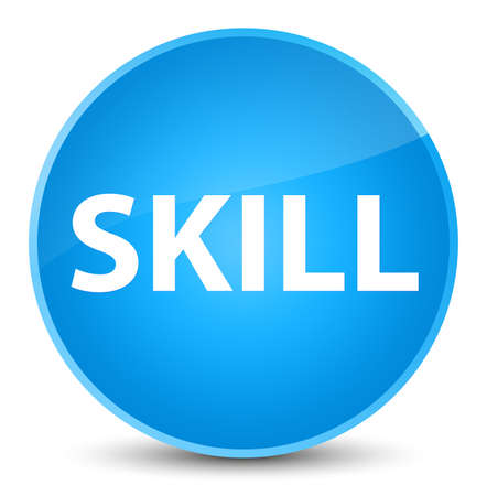 Skill isolated on elegant cyan blue round button abstract illustration Stock Photo