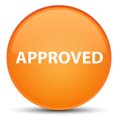 Approved isolated on special orange round button abstract illustration