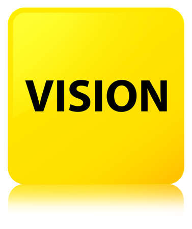 principles: Vision isolated on yellow square button reflected abstract illustration