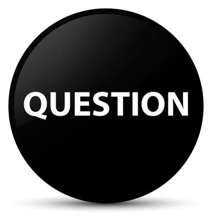 Question isolated on black round button abstract illustration Stock Photo