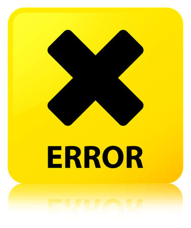 Error (cancel icon) isolated on yellow square button reflected abstract illustration